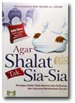 Buku Agar Shalat Tak Sia-Sia