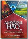 Buku Al-Wa'dul Haq Perjalanan Terakhir Yang Pasti Terjadi