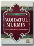 Buku Aqidatul Mukmin Kupas Tuntas Aqidah Seorang Mukmin