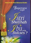 Buku Bagaimana Menjadi Istri Shalihah Dan Ibu Yang Sukses Cover