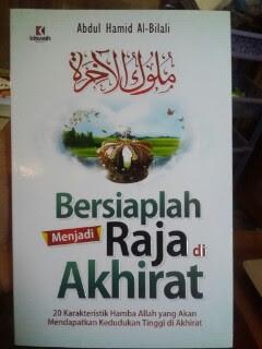 Buku Bersiaplah Menjadi Raja Di Akhirat Cover