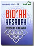 Buku Bid'ah Hasanah Mengenal Bid'ah Dan Sunnah