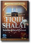 Buku Fiqih Shalat Berdasarkan Al-Quran dan As-Sunnah
