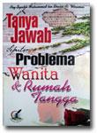 Buku Tanya Jawab Seputar Problema Wanita dan Rumah Tangga