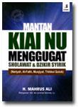 Buku Mantan Kiai NU Menggugat Sholawat dan Dzikir Syirik