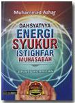Buku Dahsyatnya Energi Syukur Istighfar Muhasabah