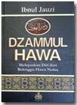 Buku Dzammul Hawa Melepaskan Diri Dari Belenggu Hawa Nafsu