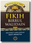 Buku Fikih Birrul Walidain Menjemput Surga dengan Bakti Orang Tua