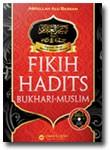 Buku Fikih Hadits Bukhari Muslim