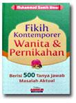 Buku Fikih Kontemporer Wanita & Pernikahan 500 Tanya Jawab