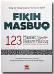 Buku Fikih Masbuq 123 Masalah Seputar Hukum Masbuq Shalat