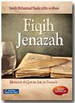 Buku Fiqih Jenazah Menurut Al-Qur'an Dan As-Sunnah