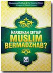 Buku Haruskah Setiap Muslim Bermadzhab