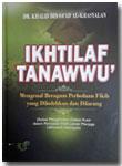 Buku Ikhtilaf Tanawwu Mengenal Beragam Perbedaan Fikih