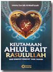 Buku Keutamaan Ahlul Bait Rasulullah Dari Riwayat Shahih