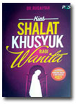 Buku Kiat Shalat Khusyuk Bagi Wanita