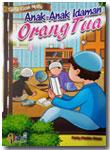 Buku Serial Kisah Nyata Anak-Anak Idaman Orang Tua