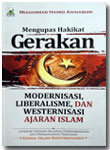 Buku Mengupas Gerakan Modernisasi Liberalisme Ajaran Islam