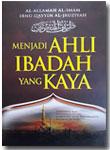 Buku Menjadi Ahli Ibadah Yang Kaya