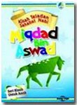 Buku Anak Kisah Teladan Sahabat Nabi Miqdad Bin Aswad