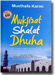 Buku Mukjizat Shalat Dhuha Makna Hikmah Pengaruh Dan Manfaat