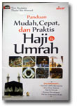 Buku Panduan Mudah Cepat Dan Praktis Haji Dan Umrah