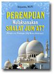 Buku Perempuan Melaksanakan Shalat Jum'at