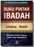 Buku Pintar Ibadah Lengkap Dan Mudah