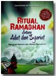 Buku Ritual Ramadhan Antara Adat Dan Syariat