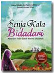 Buku Senja Kala Bidadari Menyingkap Tabir Wanita Shalihah