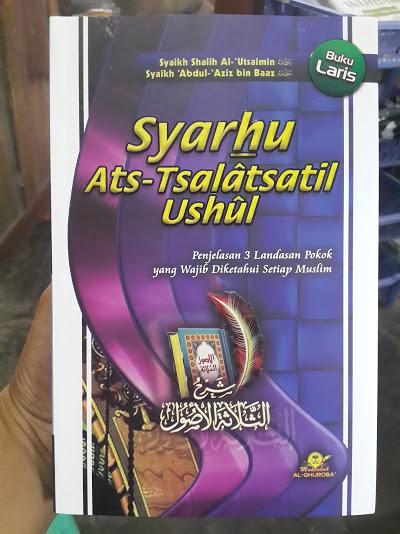Buku Syarh Ats-Tsalatsatil Ushul Penjelasan 3 Landasan Pokok Cover