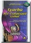 Buku Syarh Ats-Tsalatsatil Ushul Penjelasan 3 Landasan Pokok