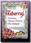 Buku Tabarruj Dandanan Wanita Modern Ala Jahiliyah