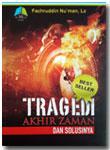 Buku Tragedi Akhir Zaman Dan Solusinya