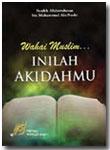 Buku Wahai Muslim Inilah Akidahmu