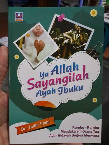 ya Allah Sayangilah ayah ibuku buku cover